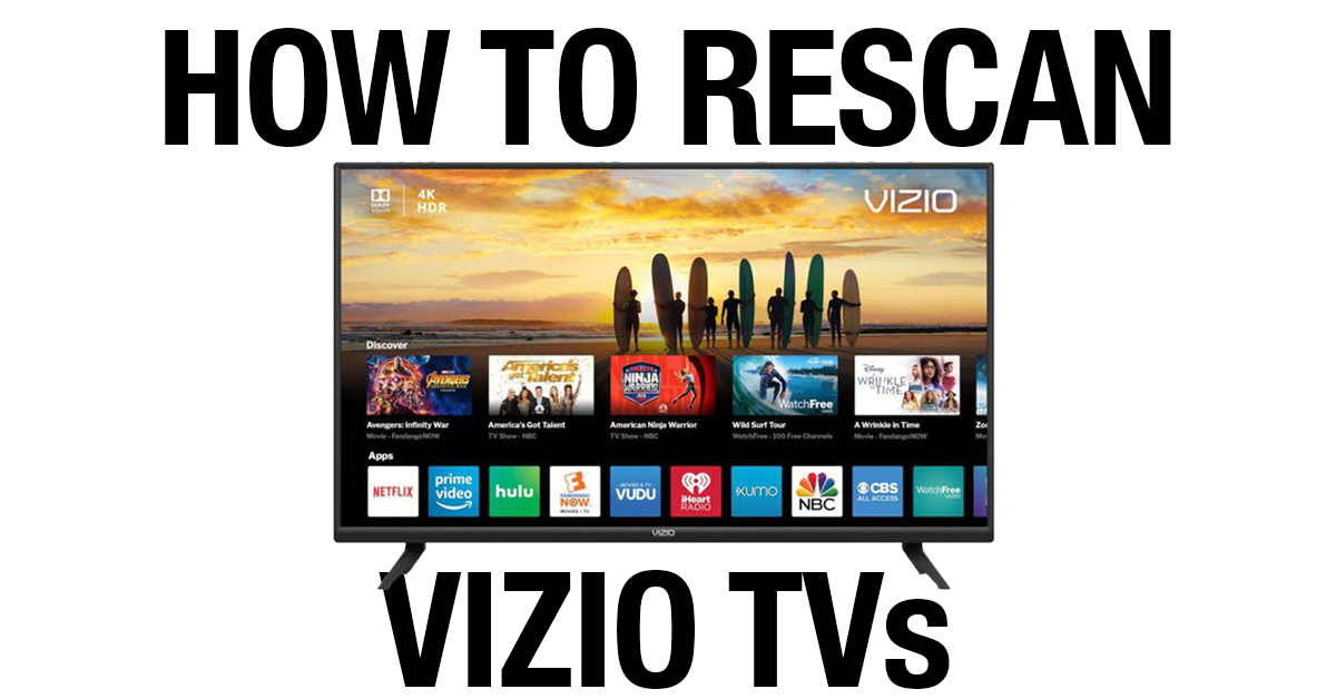 How To Rescan For Antenna Channels On Your Vizio Tv
