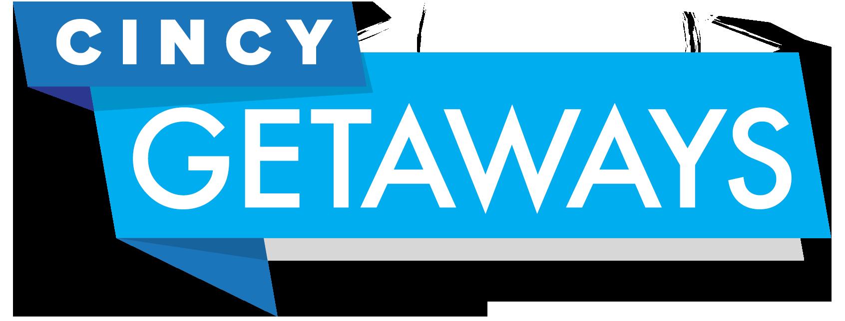 Cincy Getaways