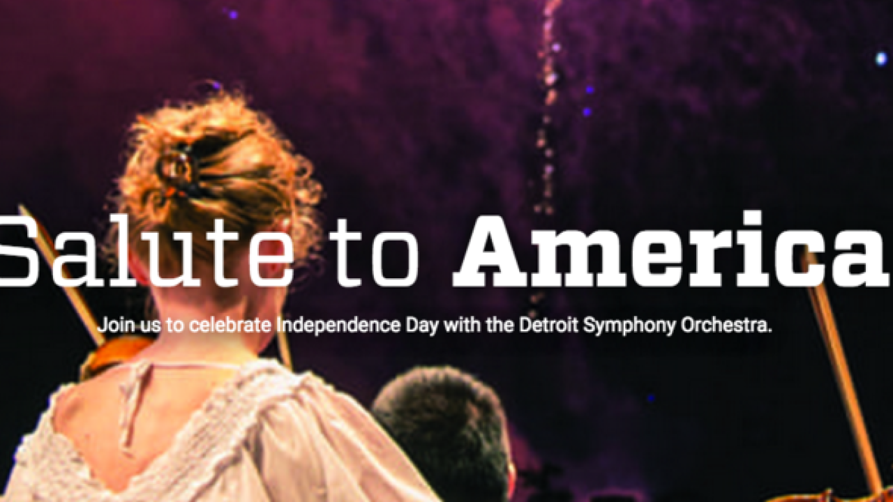 Salute to America event with the Detroit Symphony Orchestra starts today