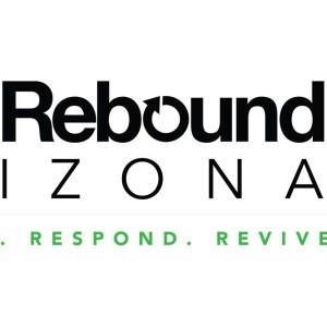 THE REBOUND ARIZONA: RELIEVE | RESPOND | REVIVE