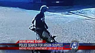 Mathis police looking for arson suspect