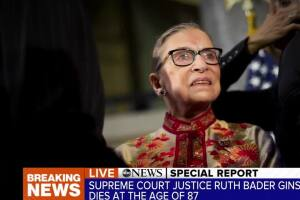 Special Report: Justice Ruth Bader Ginsburg dies at 87