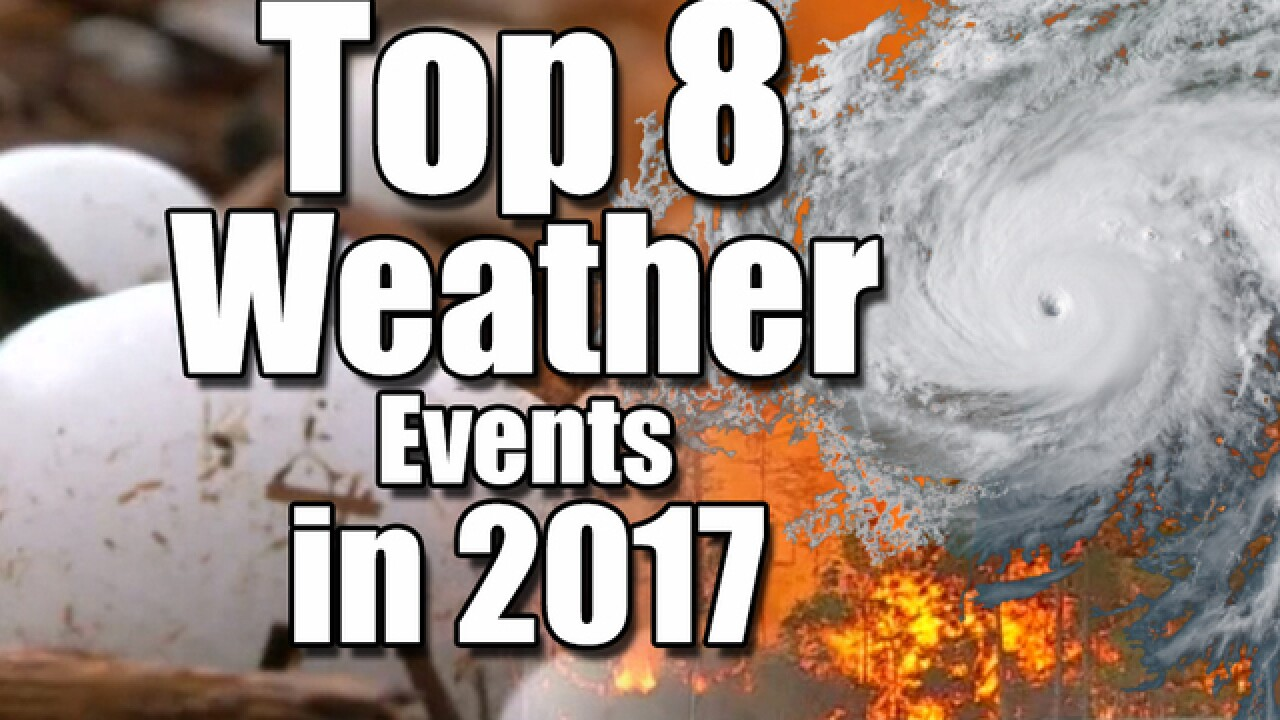 The 8 biggest weather events across the US in 2017