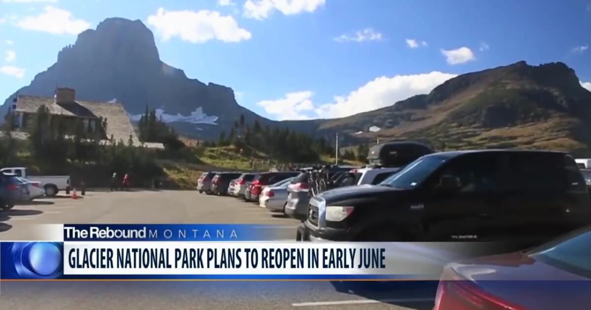 Glacier National Park plans to re-open soon