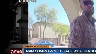 Man comes face to face with burglar