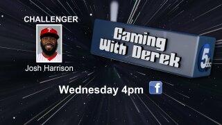 Gaming with Derek - Josh Harrison