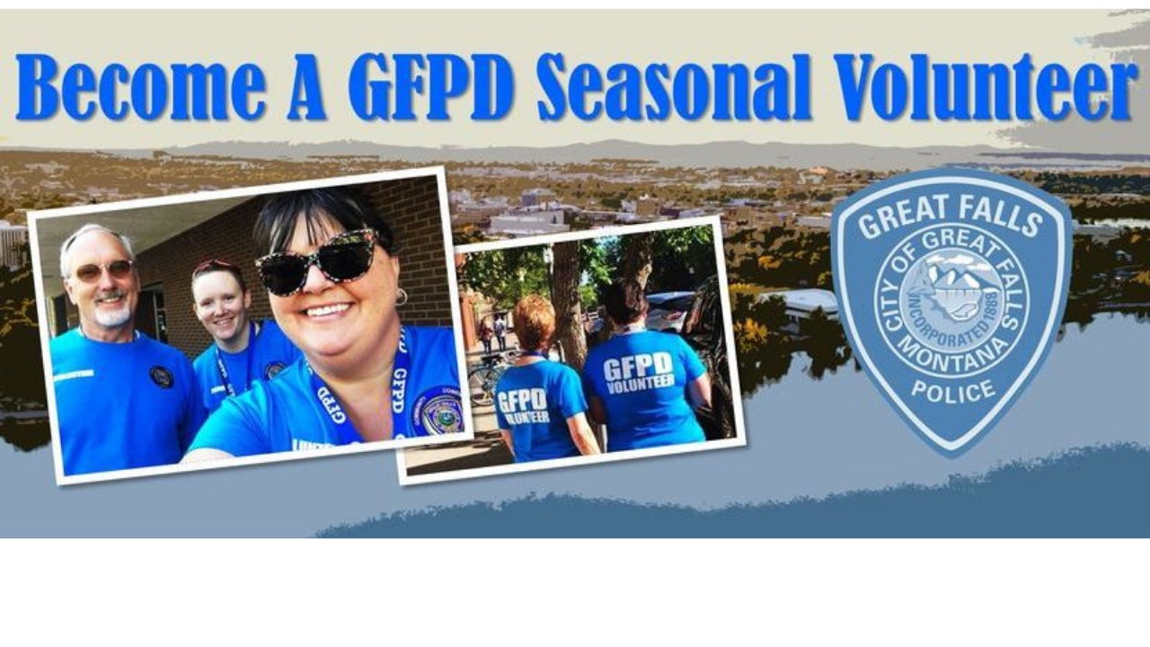 Seasonal volunteers are wanted to help the Great Falls Police Department