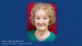 Helen (North) Behnke January 29, 1923 - August 16, 2021