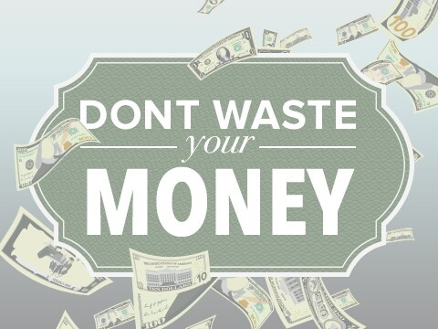 Don't Waste Your Money Aside