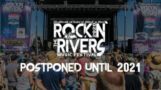 Rockin' the Rivers 2020 postponed until next year