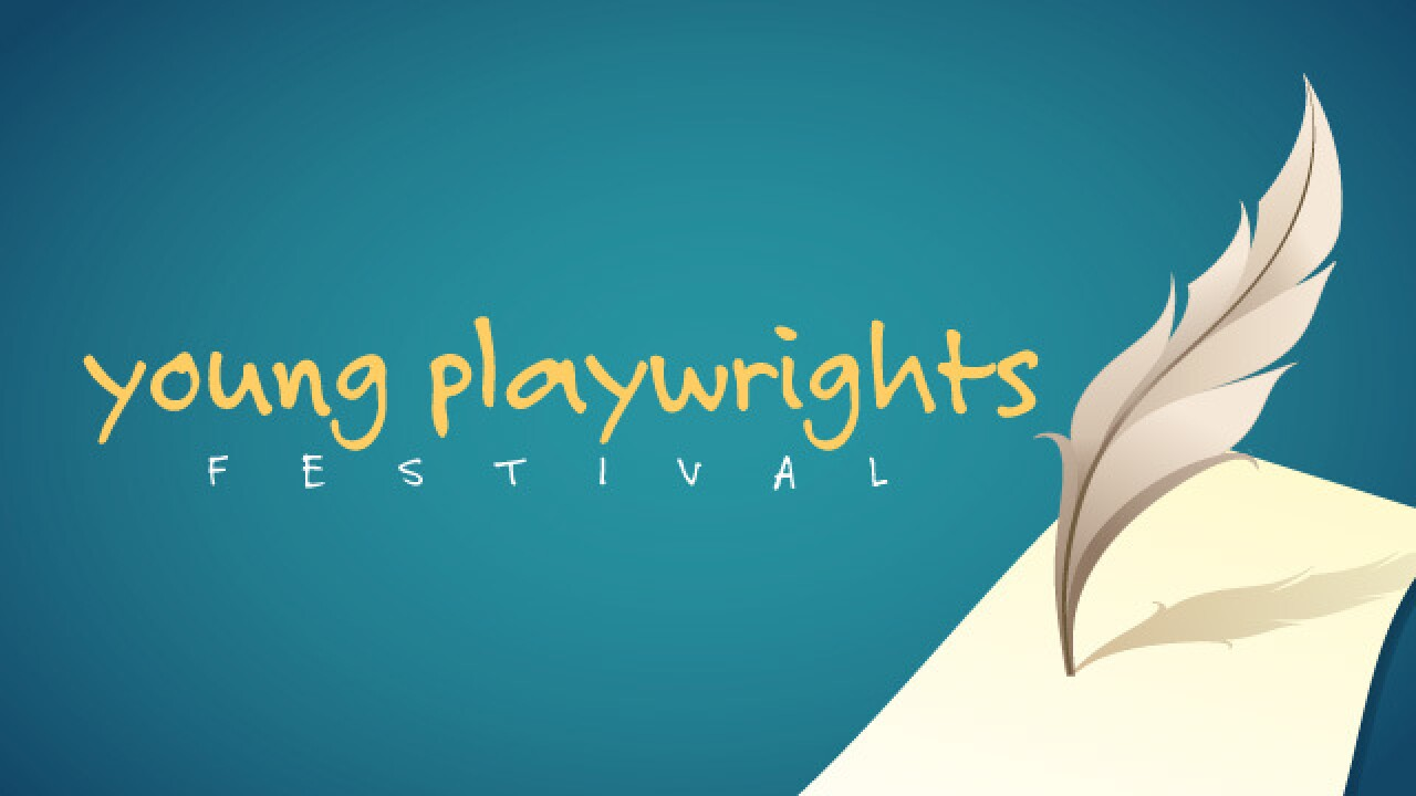 Seeking playwrights for the 22nd annual Young Playwright's Festival