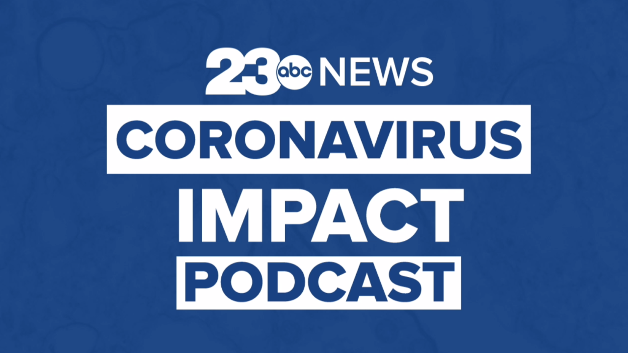 23ABC News Coronavirus Impact Podcast