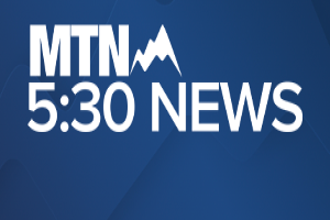 REPLAY: MTN 5:30 News with Jill Valley