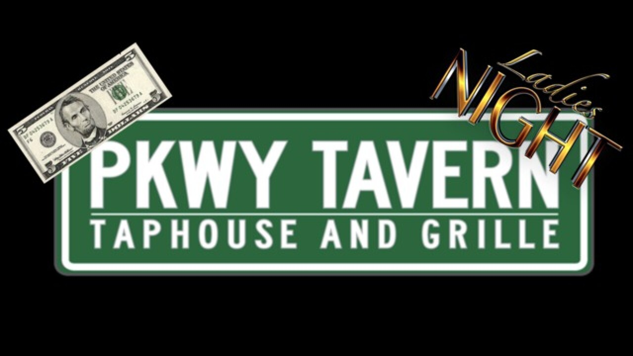 PKWY Tavern announces new Ladies Night, $5 Fridays