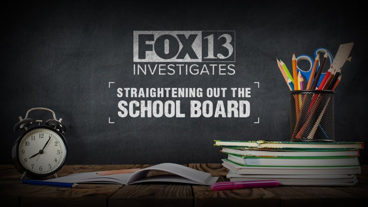 FOX 13 Investigates: Straightening out the School Board