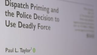 Study says information police get impacts use of force, communication with dispatchers is key