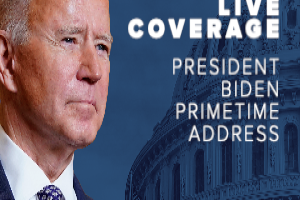 LIVE COVERAGE PRESIDENT BIDEN PRIME TIME ADDRESS