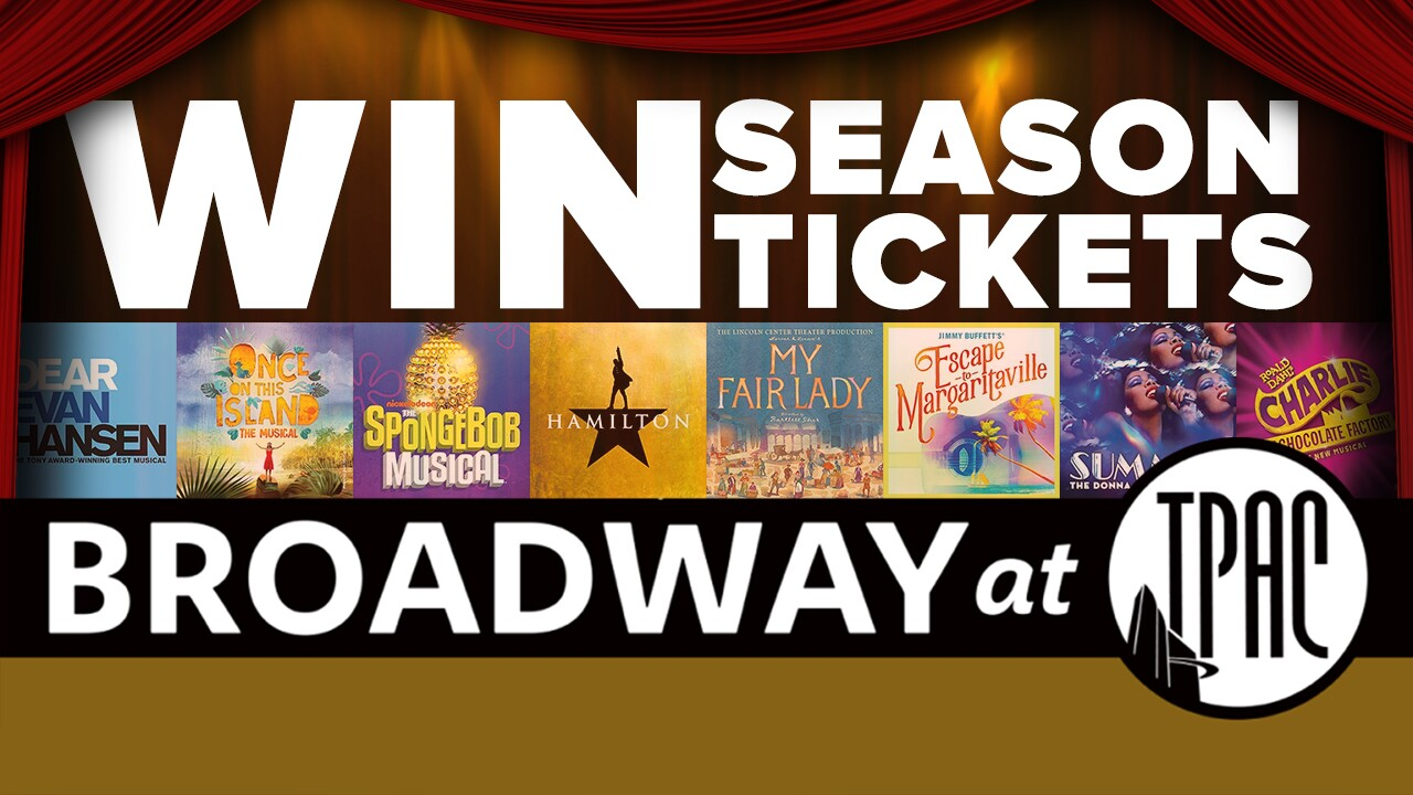 Broadway at TPAC 2019-2020 Season Tickets Sweepstakes