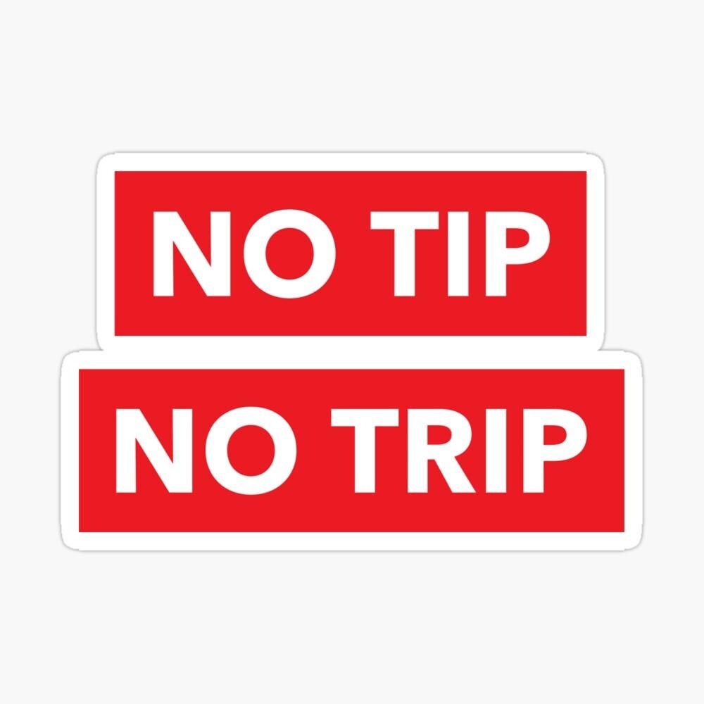 NO TIP NO TRIP.jpg