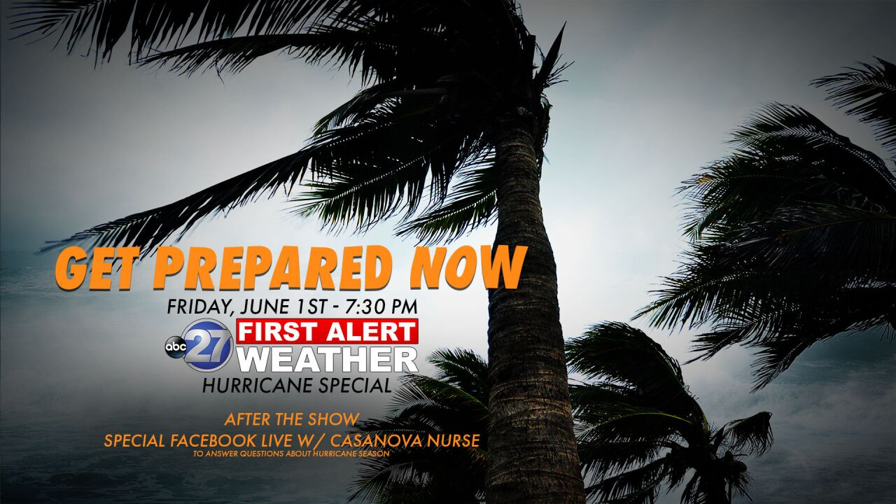 WTXL ABC 27's Hurricane Special: Get Prepared Now