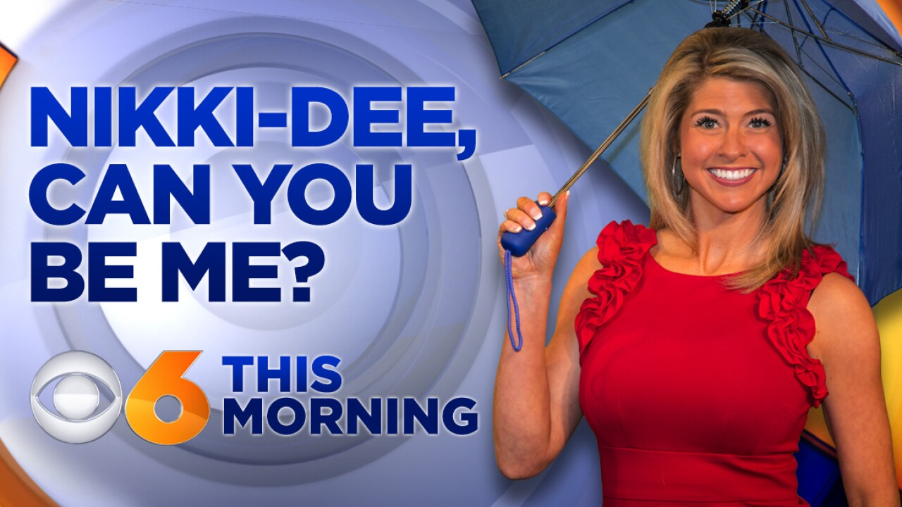 'Nikki-Dee, Can You Be Me?' Tell CBS 6 why Nikki-Dee should do your job!