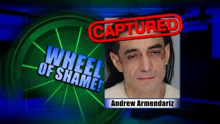 Wheel of Shame Fugitive Arrested: Andrew Armendariz