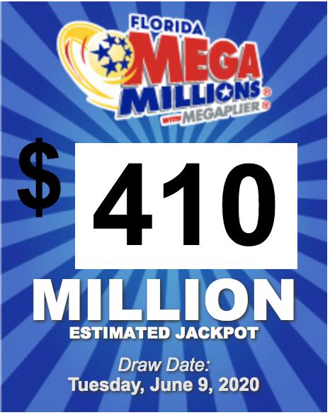 Mega Millions $410 million.