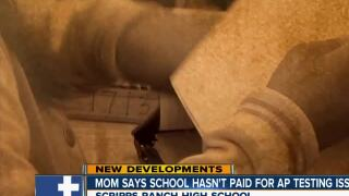Mom says school hasn't paid for AP testing issue