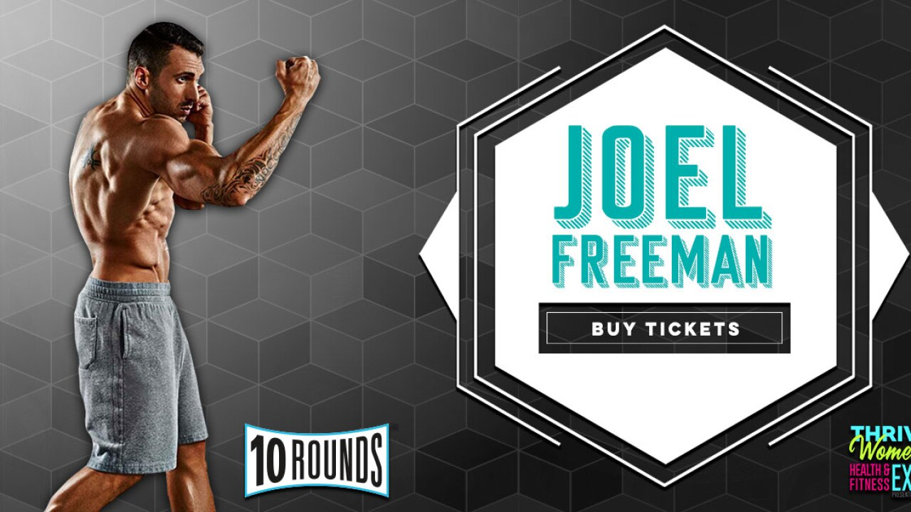 Work out with Joel Freeman at the THRIVE Women's Health & Fitness Expo presented by CBS 6!
