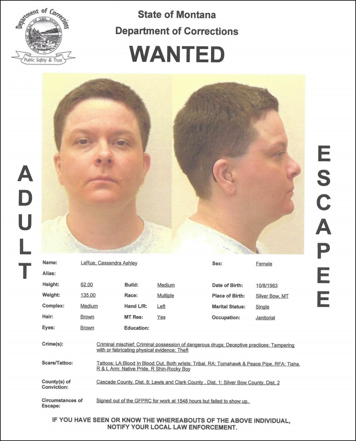 Cassandra Ashley LaRue has been reported as an escapee/walkaway from the Great Falls Pre-Release Center.