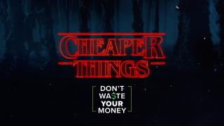 CHEAPER THINGS makeitstranger.png