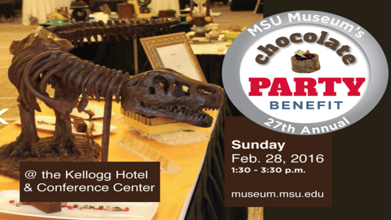 MSU Museum Chocolate Party Benefit is Sunday