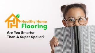 DATP47563_KNXV_HealthyHomeFlooring_SuperSpellerQuiz_783x383.jpg