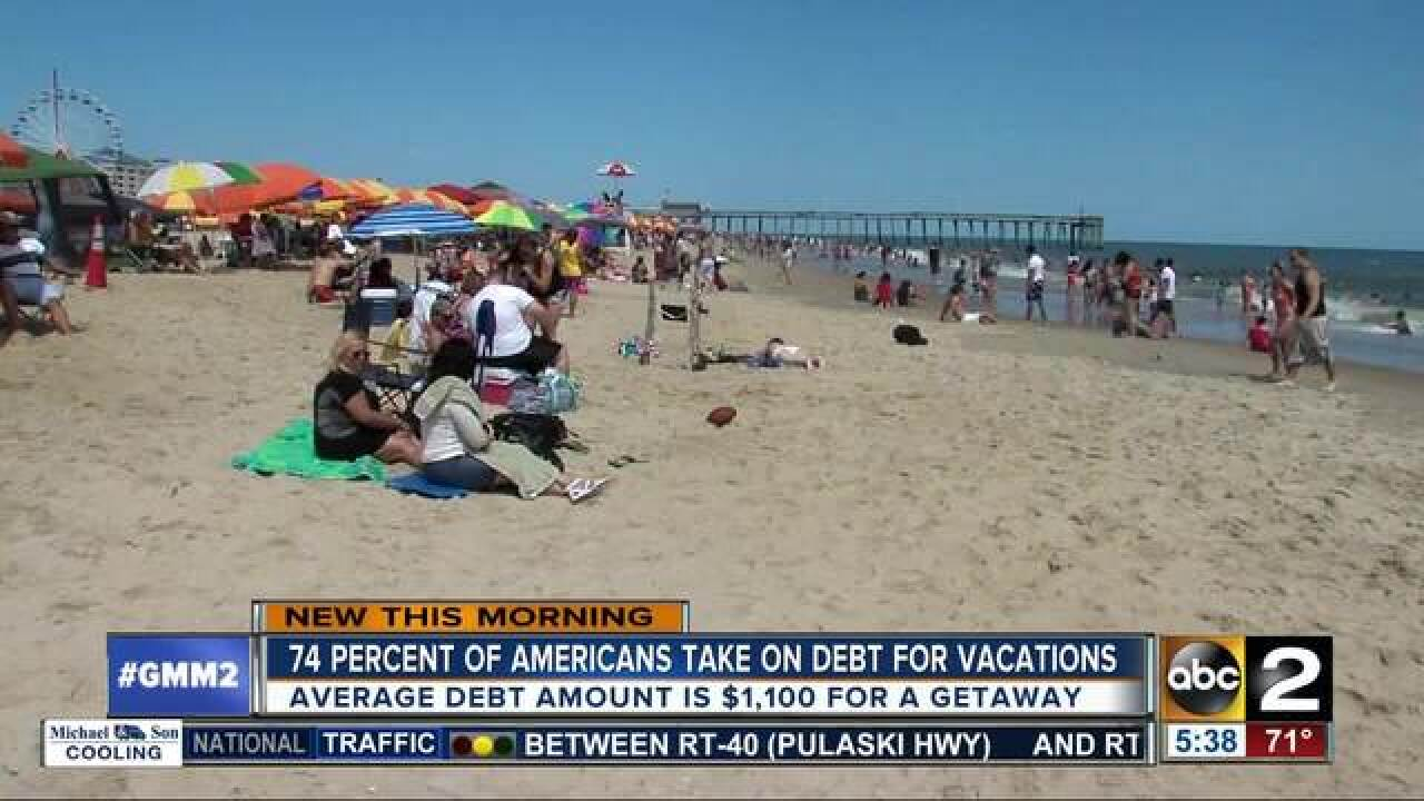 Most Americans take on debt for vacations