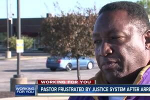 Pastor frustrated by justice system after arrest