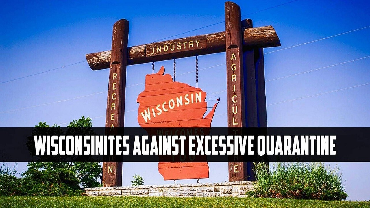 'Wisconsinites Against Excessive Quarantine' founder urges ...