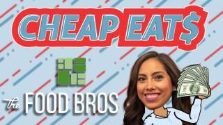 Cheap Eats The Food Bros.jpg
