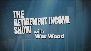 The Retirement Income Show with Wes Wood