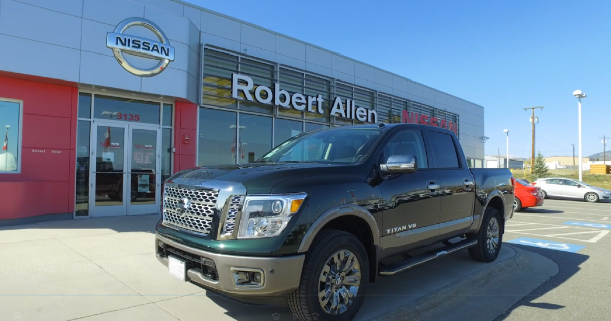 Robert Allen Nissan >> Why The Nissan Titan Is The Perfect Truck For Montana
