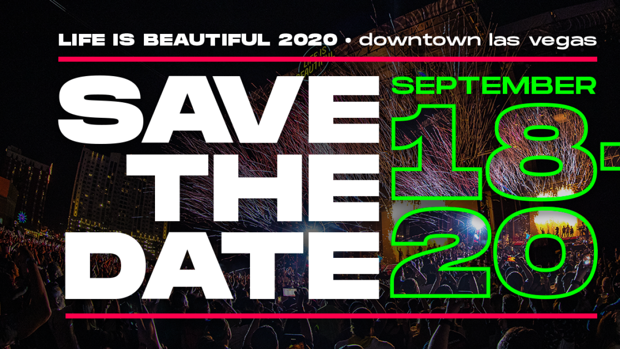 Life Is Beautiful Festival 2020.Life Is Beautiful Announces Dates For 2020