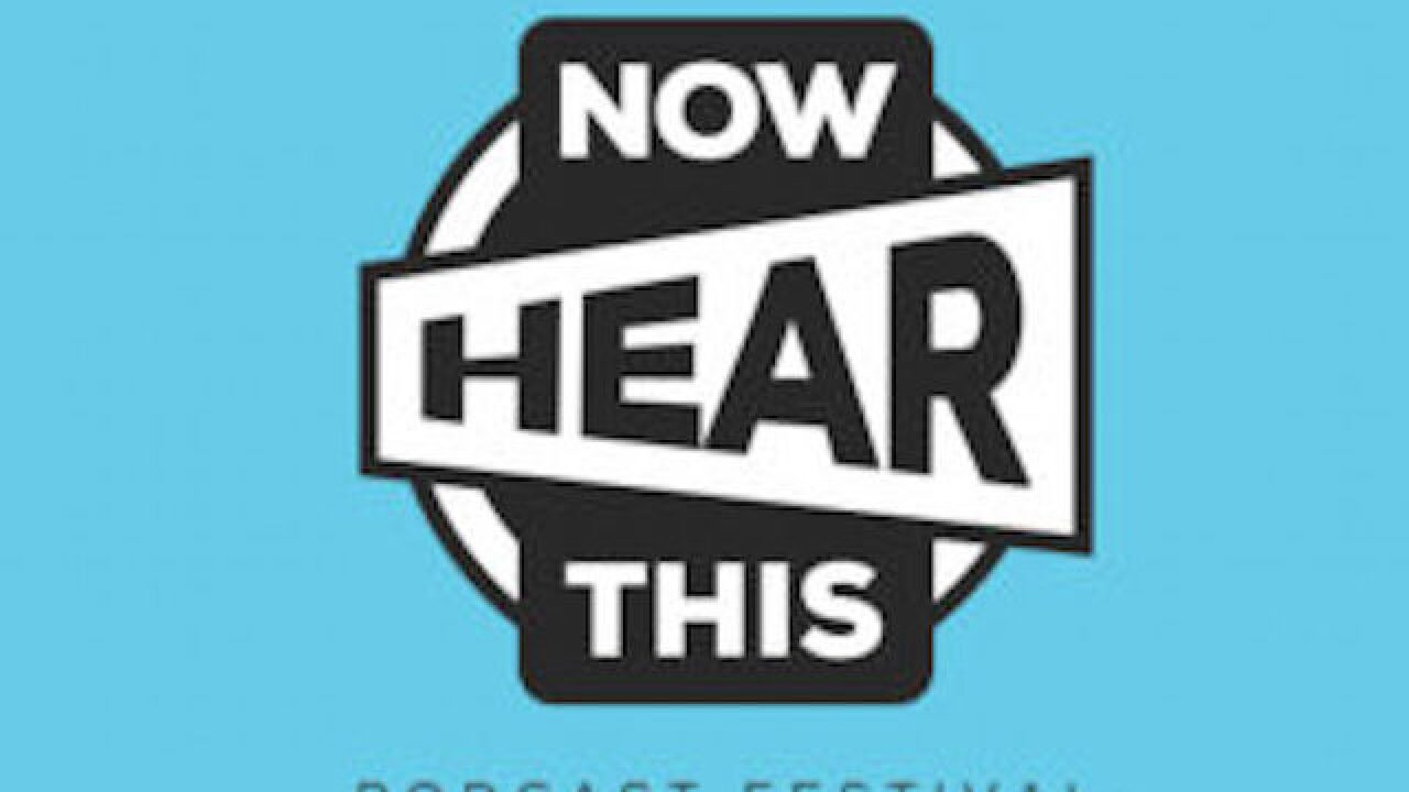 How to win VIP access to the 'Now Hear This' Podcast Festival