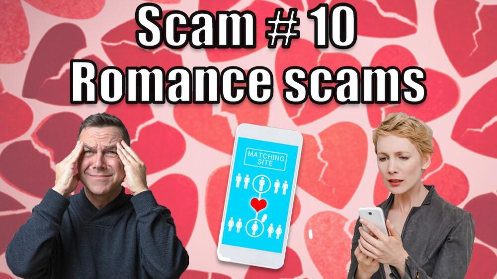 10. Romance Scams