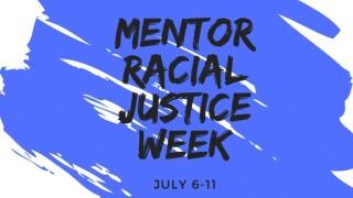 Mentor Racial Justice Week