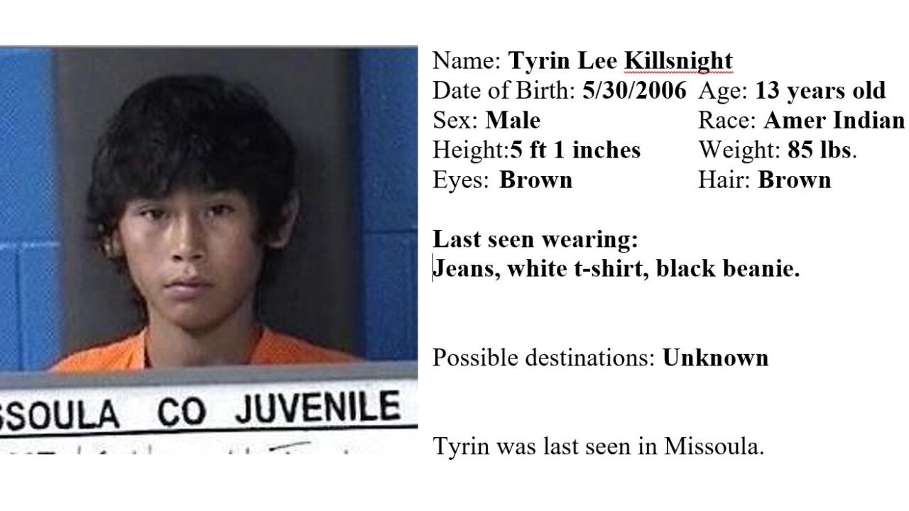 The Montana Department of Justice on Tuesday issued a Missing-Endangered Person Advisory for 13-year old Tyrin Lee Killsnight.