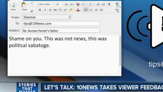 Let's Talk: 10News viewer feedback on Duncan Hunter indictment