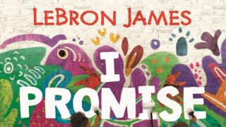 "LeBron James releasing ""I PROMISE"" children's book."