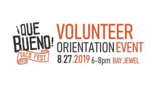 Volunteer Orientation Party for Que Bueno Taco Fest 2019 Facebook Page.jpg