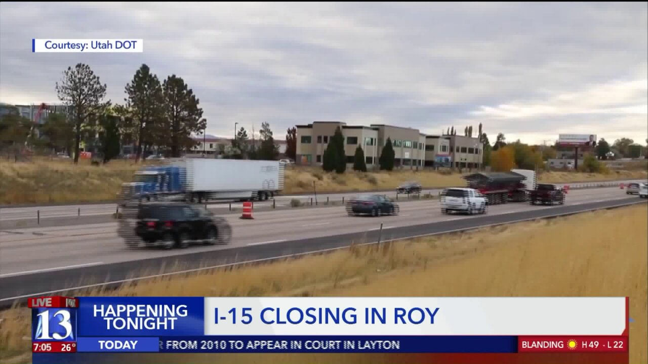 Stretch of northbound I-15 in Roy to close overnight Friday andSaturday