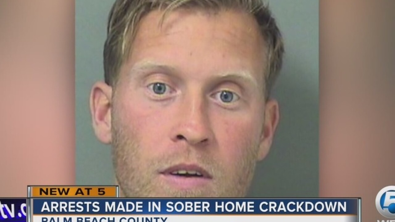 Arrests made in sober home crackdown