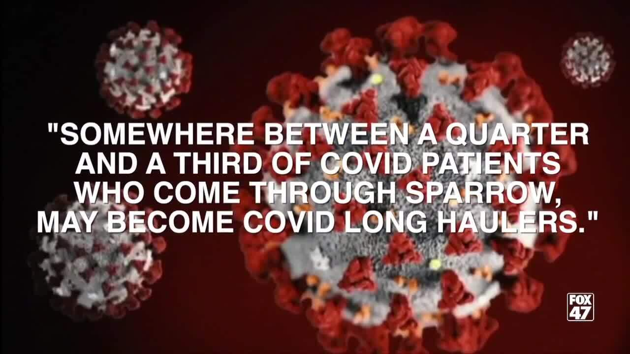 Somewhere between a quarter and a third of the COVID patients who come through Sparrow may be COVID long haulers